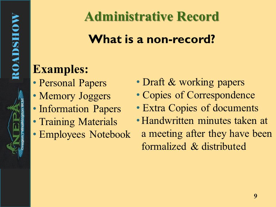 ROADSHOW 9 Administrative Record What is a non-record.