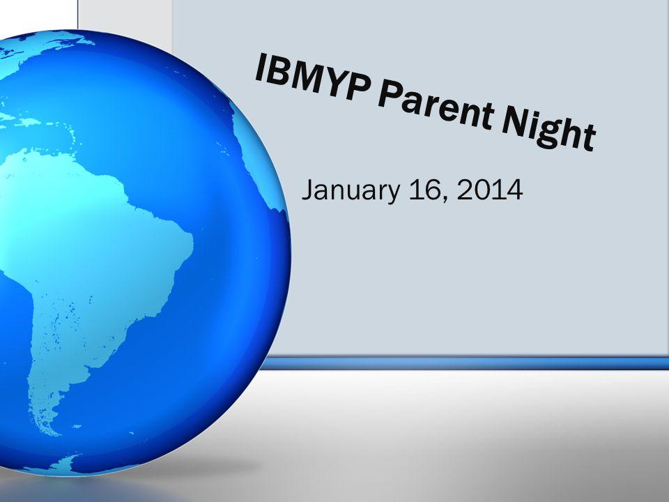 IBMYP Parent Night January 16, 2014