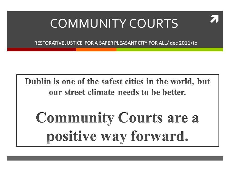  COMMUNITY COURTS RESTORATIVE JUSTICE FOR A SAFER PLEASANT CITY FOR ALL/ dec 2011/tc