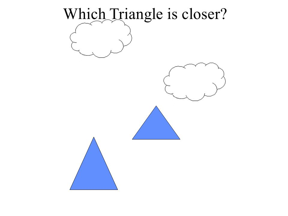 Which Triangle is closer?