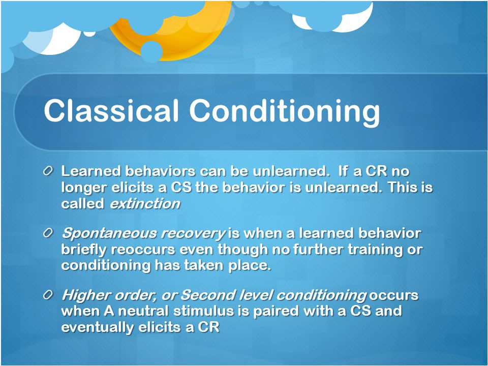 Classical Conditioning When similar CS elicit the same CR, it is known as generalization.