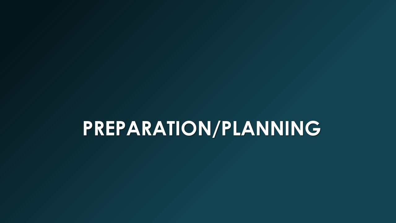 PREPARATION/PLANNING