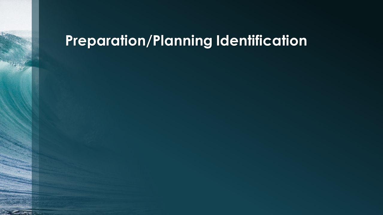 Preparation/Planning Identification