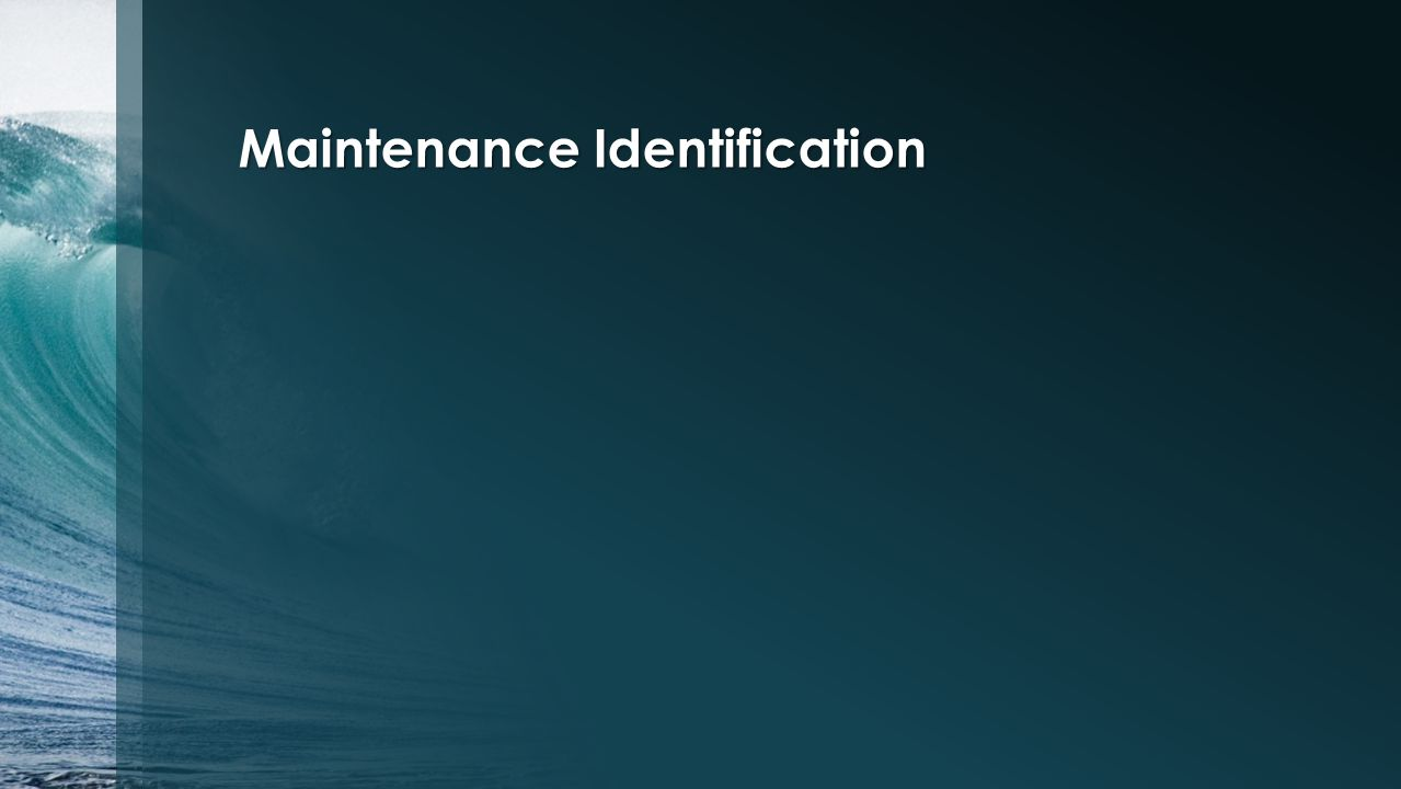 Maintenance Identification