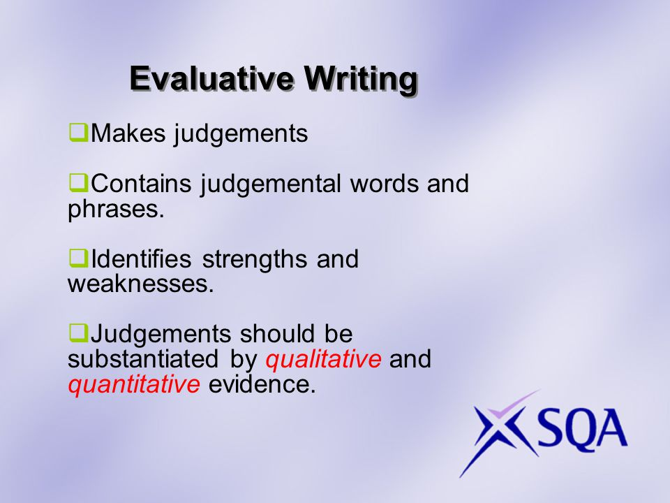 Evaluative Writing Descriptive Writing.It was a great day.