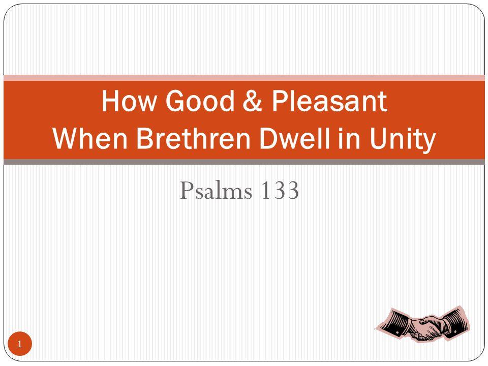 Psalms 133 How Good & Pleasant When Brethren Dwell in Unity 1