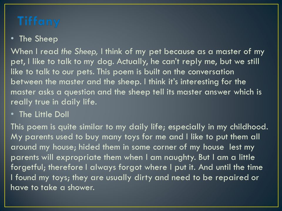 The Sheep When I read the Sheep, I think of my pet because as a master of my pet, I like to talk to my dog.