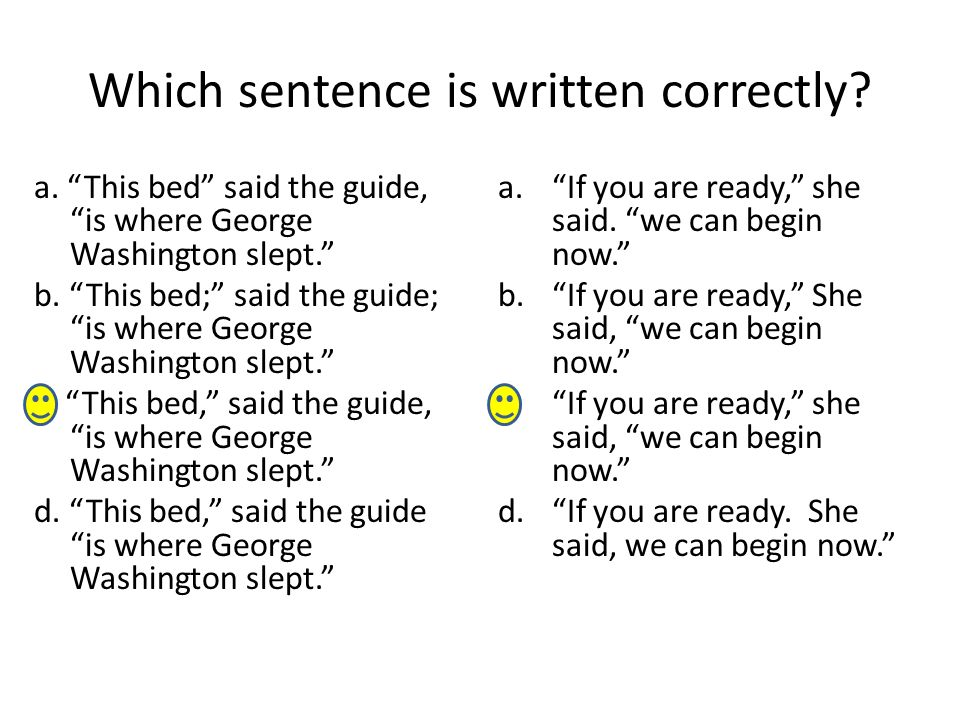 Which sentence is written correctly. a.