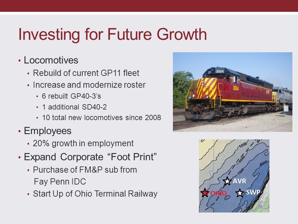 Investing for Future Growth Locomotives Rebuild of current GP11 fleet Increase and modernize roster 6 rebuilt GP40-3's 1 additional SD40-2 10 total ne