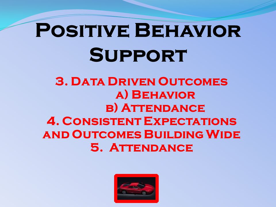 3. Data Driven Outcomes a) Behavior b) Attendance 4.