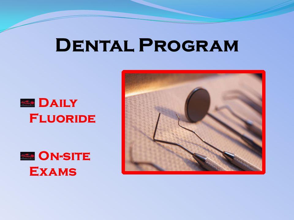 Dental Program Daily Fluoride On-site Exams
