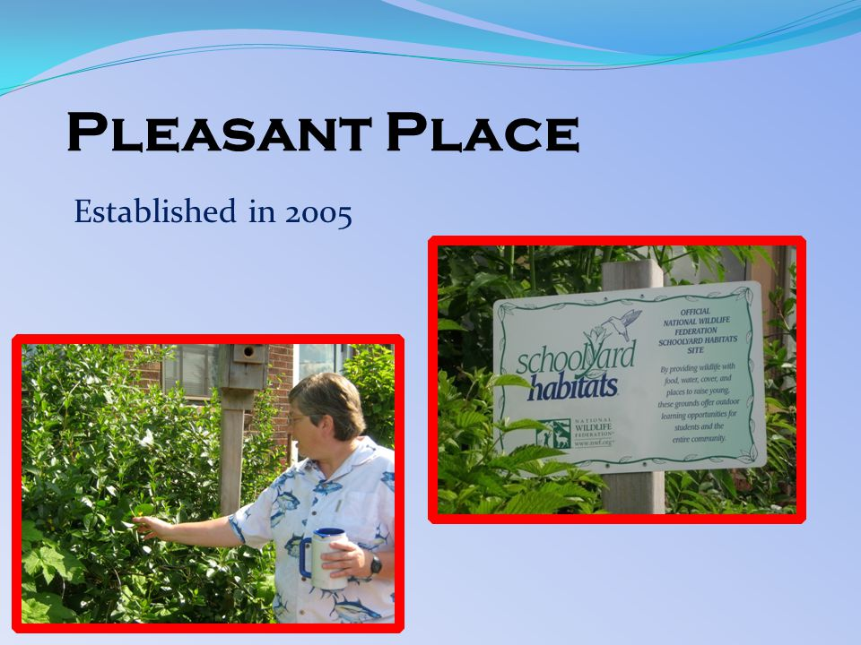 Pleasant Place Established in 2005