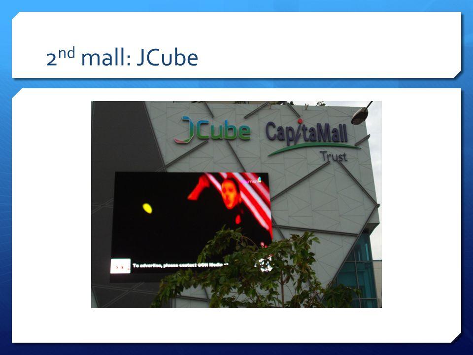 2 nd mall: JCube