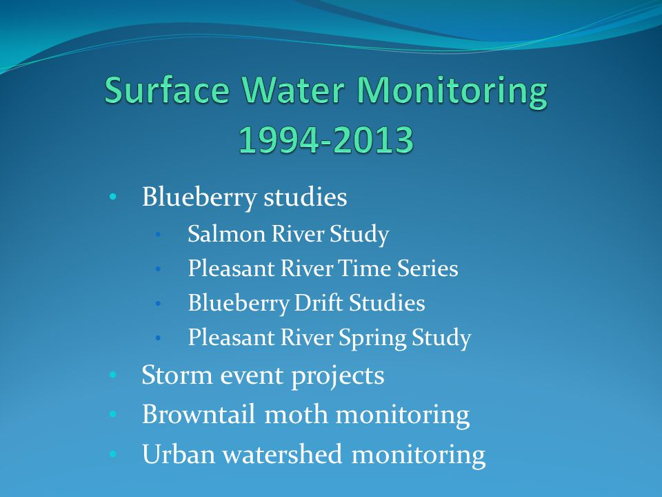 Blueberry studies Salmon River Study Pleasant River Time Series Blueberry Drift Studies Pleasant River Spring Study Storm event projects Browntail mot