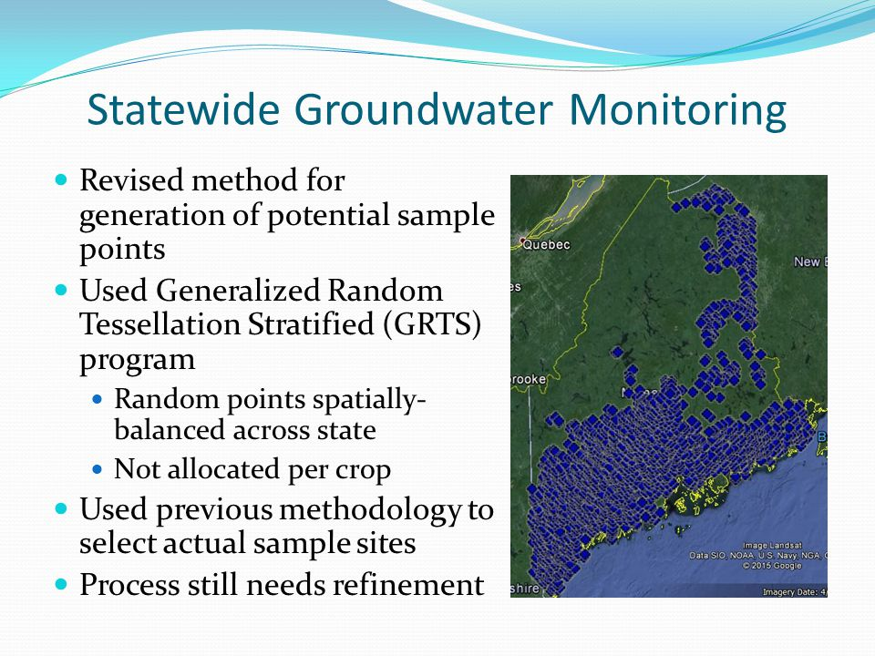 Statewide Groundwater Monitoring Revised method for generation of potential sample points Used Generalized Random Tessellation Stratified (GRTS) progr