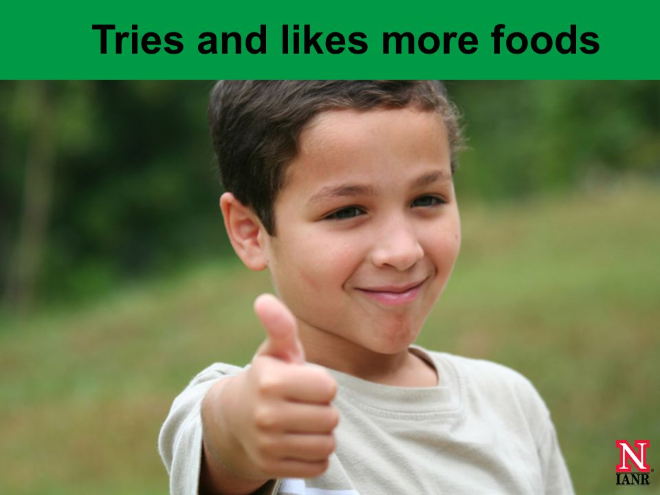 Tries and likes more foods