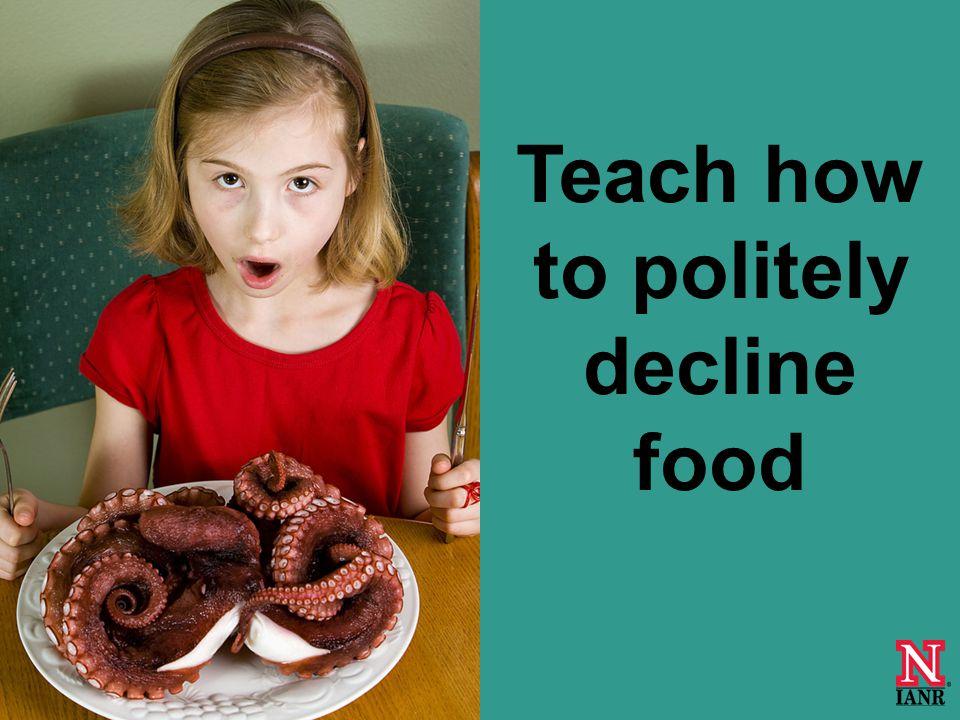 Teach how to politely decline food