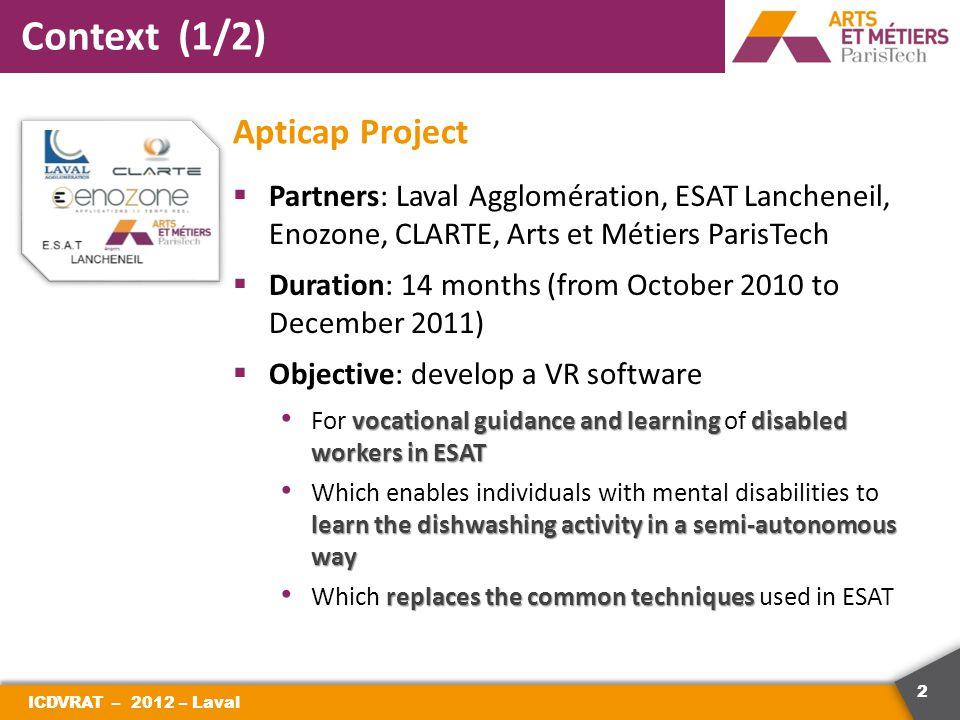 3 Context (2/2) Apticap Software ICDVRAT – 2012 – Laval 2 3 1 4 5 6 7
