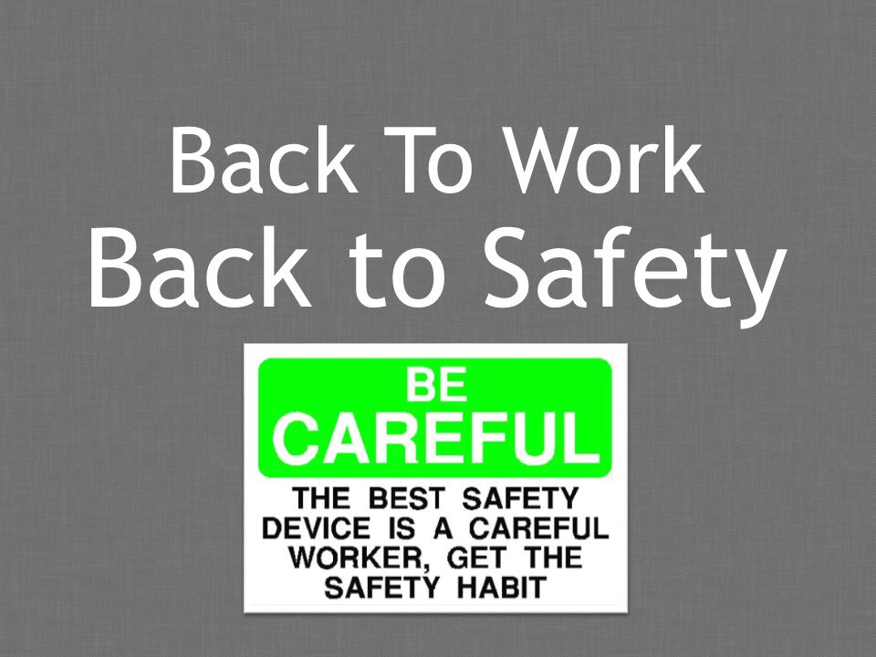 Back To Work Back to Safety