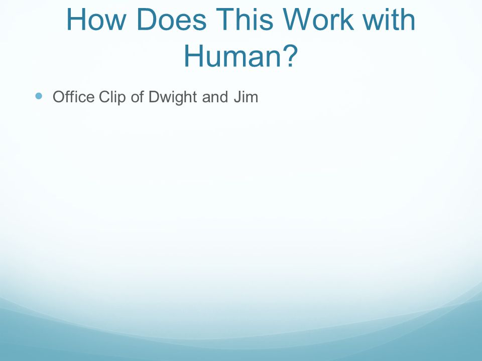 How Does This Work with Human? Office Clip of Dwight and Jim
