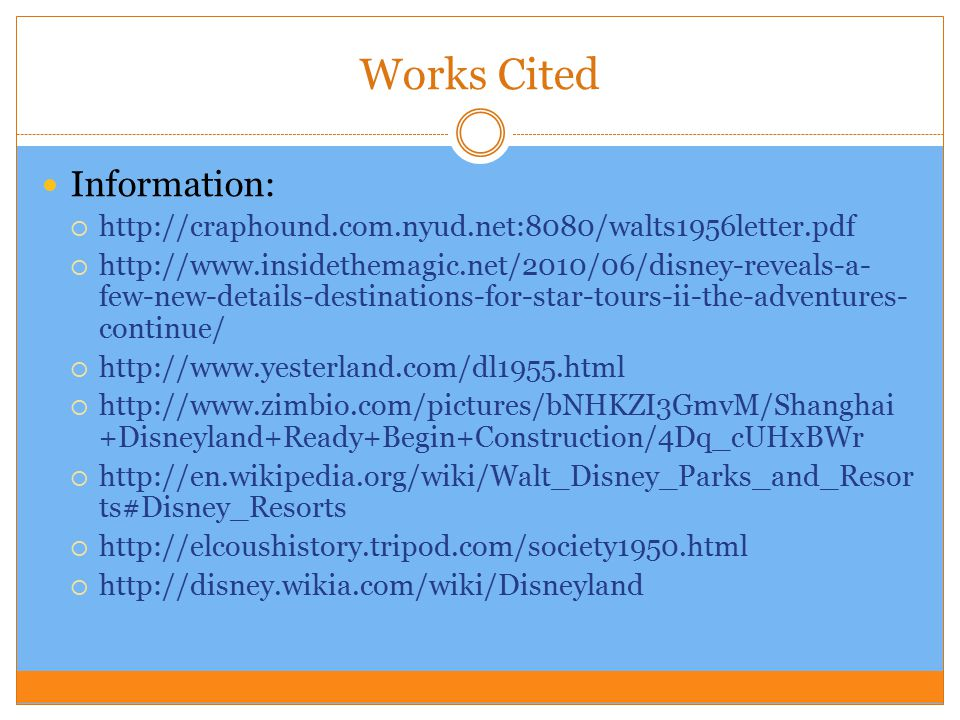 Works Cited Information:  http://craphound.com.nyud.net:8080/walts1956letter.pdf  http://www.insidethemagic.net/2010/06/disney-reveals-a- few-new-de