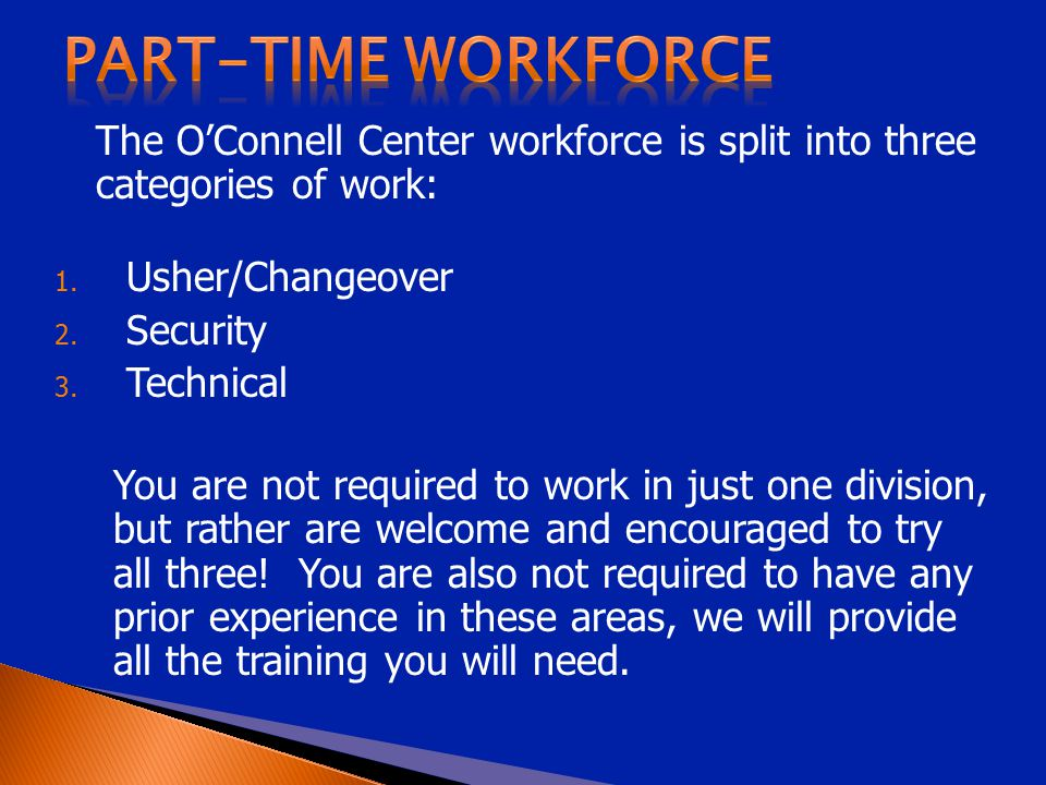 The O'Connell Center workforce is split into three categories of work: 1.
