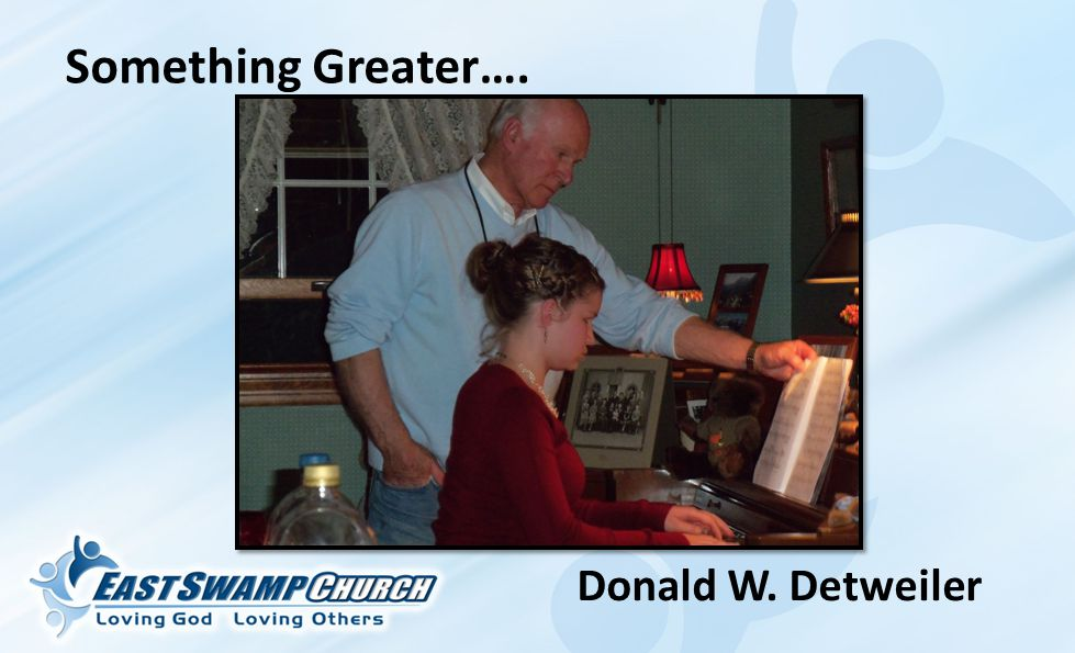 Something Greater…. Donald W. Detweiler