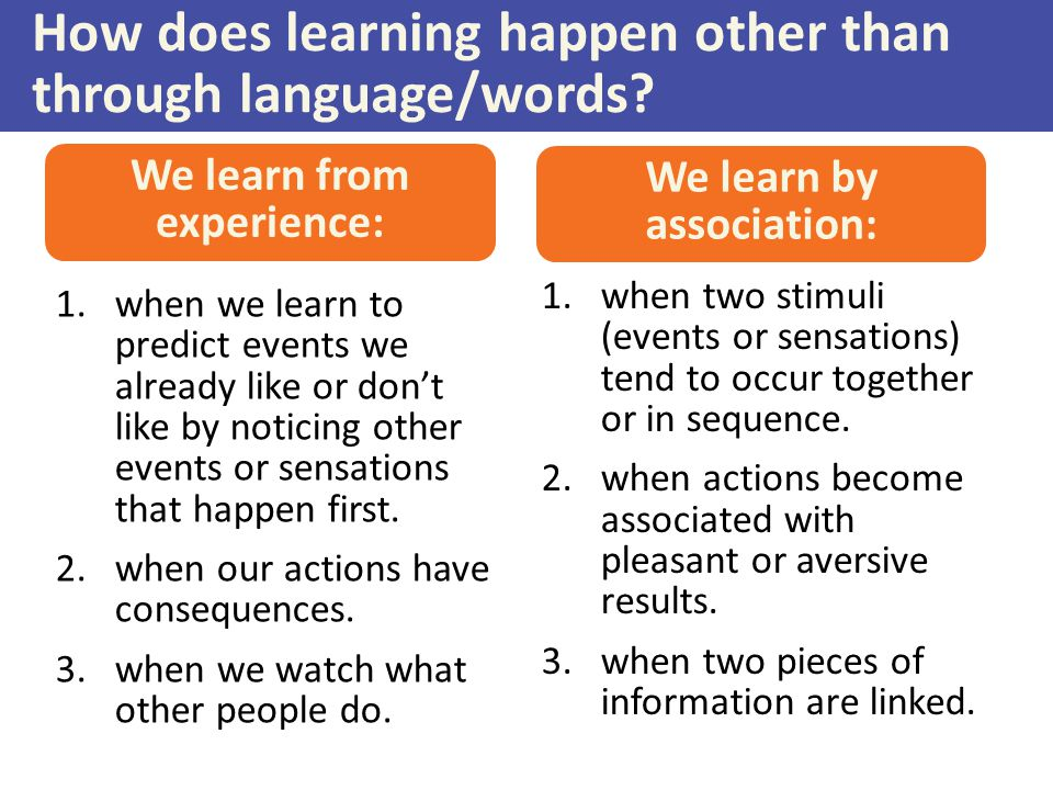 Associative and Cognitive Learning Classical conditioning: learning to link two stimuli in a way that helps us anticipate an event to which we have a reaction Operant conditioning: changing behavior choices in response to consequences Cognitive learning: acquiring new behaviors and information through observation and information, rather than by direct experience  Associative Learning 