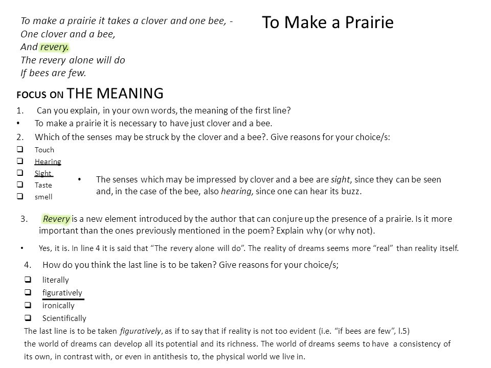 To Make a Prairie  literally  figuratively  ironically  Scientifically The last line is to be taken figuratively, as if to say that if reality is
