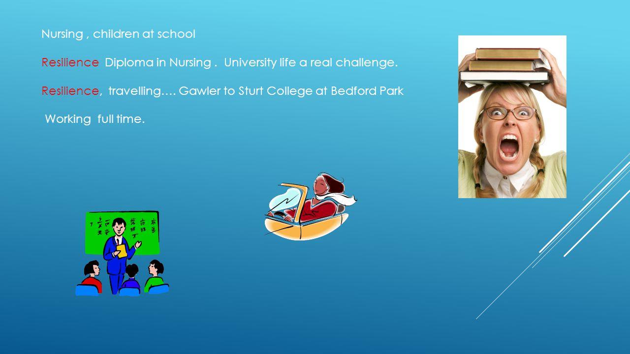 Nursing, children at school Resilience Diploma in Nursing.