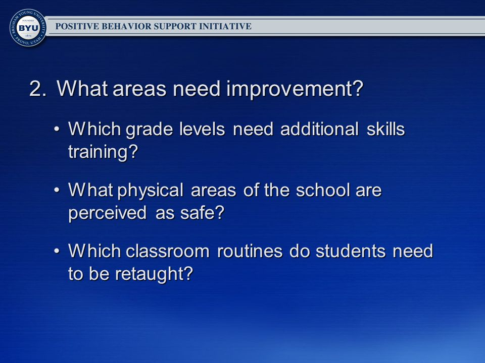 2.What areas need improvement.