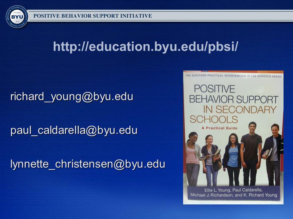 http://education.byu.edu/pbsi/ richard_young@byu.edupaul_caldarella@byu.edulynnette_christensen@byu.edu