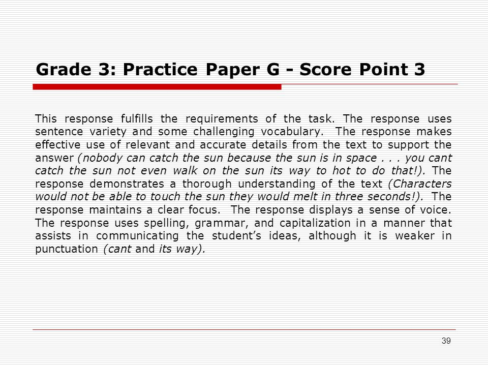 Grade 3: Practice Paper G - Score Point 3 This response fulfills the requirements of the task.