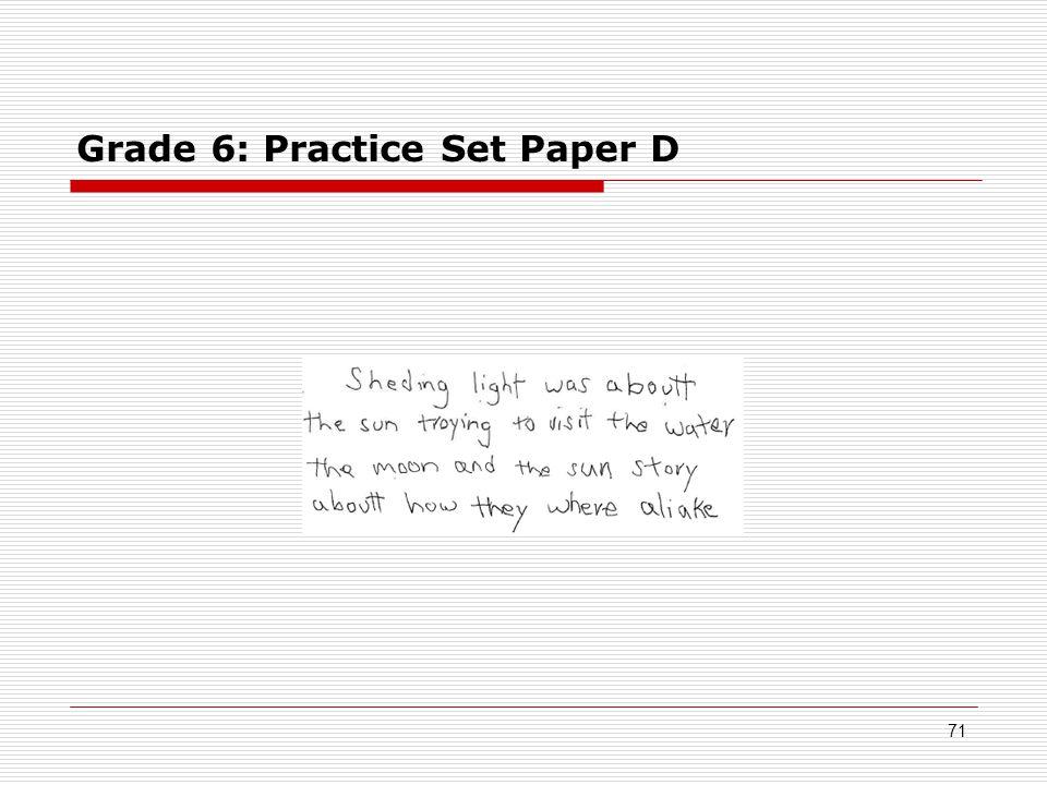 Grade 6: Practice Set Paper D 71