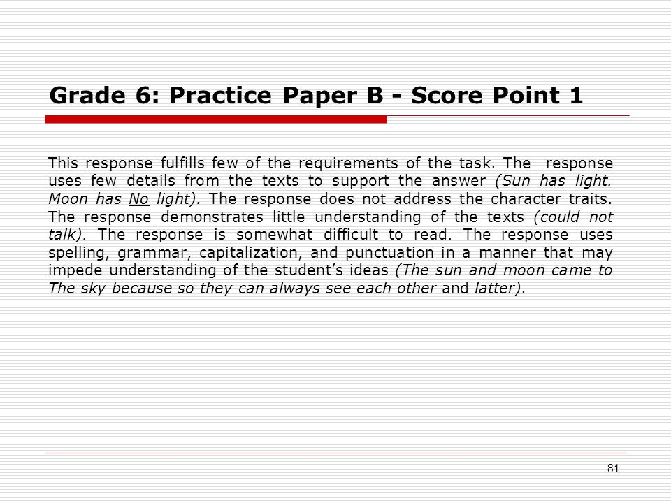 Grade 6: Practice Paper B - Score Point 1 This response fulfills few of the requirements of the task.