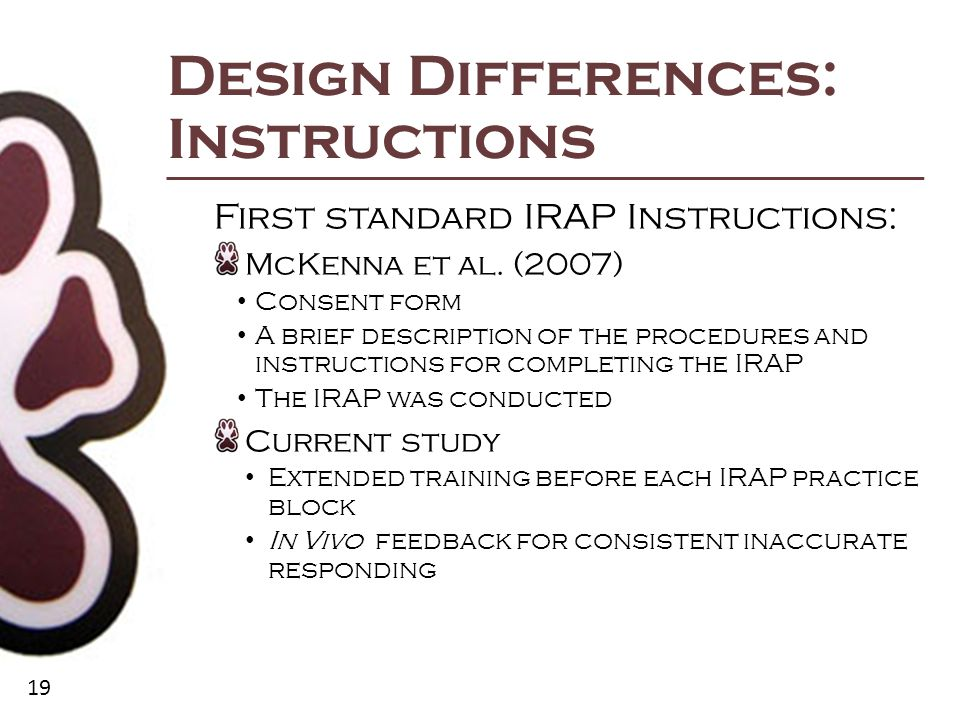 19 Design Differences: Instructions First standard IRAP Instructions: McKenna et al.