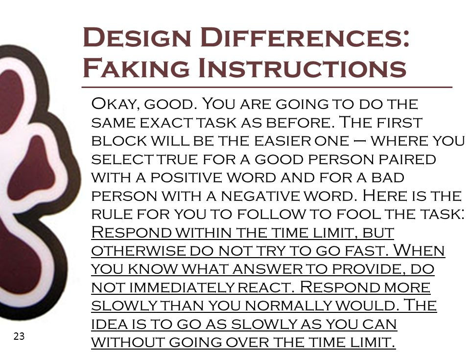 23 Design Differences: Faking Instructions Okay, good.