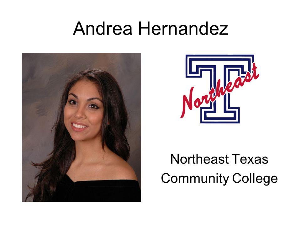 Andrea Hernandez Northeast Texas Community College