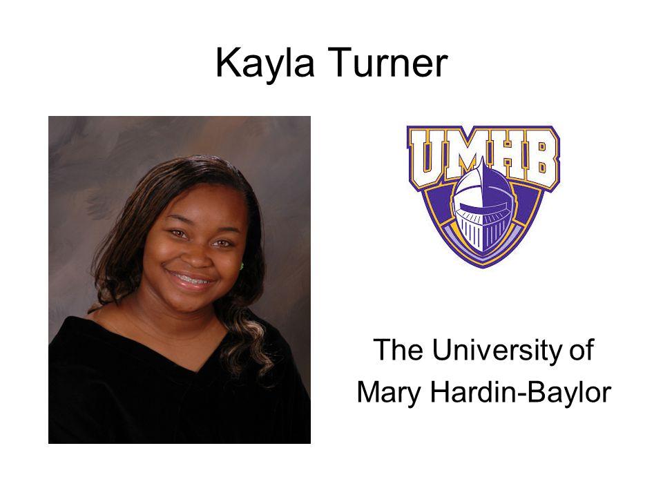 Kayla Turner The University of Mary Hardin-Baylor
