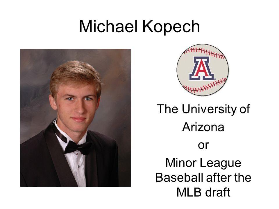 Michael Kopech The University of Arizona or Minor League Baseball after the MLB draft