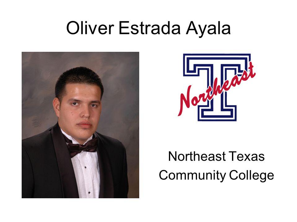 Oliver Estrada Ayala Northeast Texas Community College