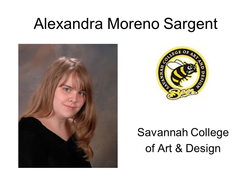 Alexandra Moreno Sargent Savannah College of Art & Design