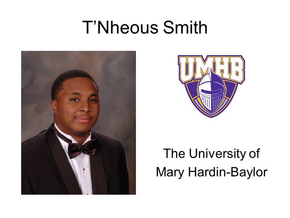 T'Nheous Smith The University of Mary Hardin-Baylor