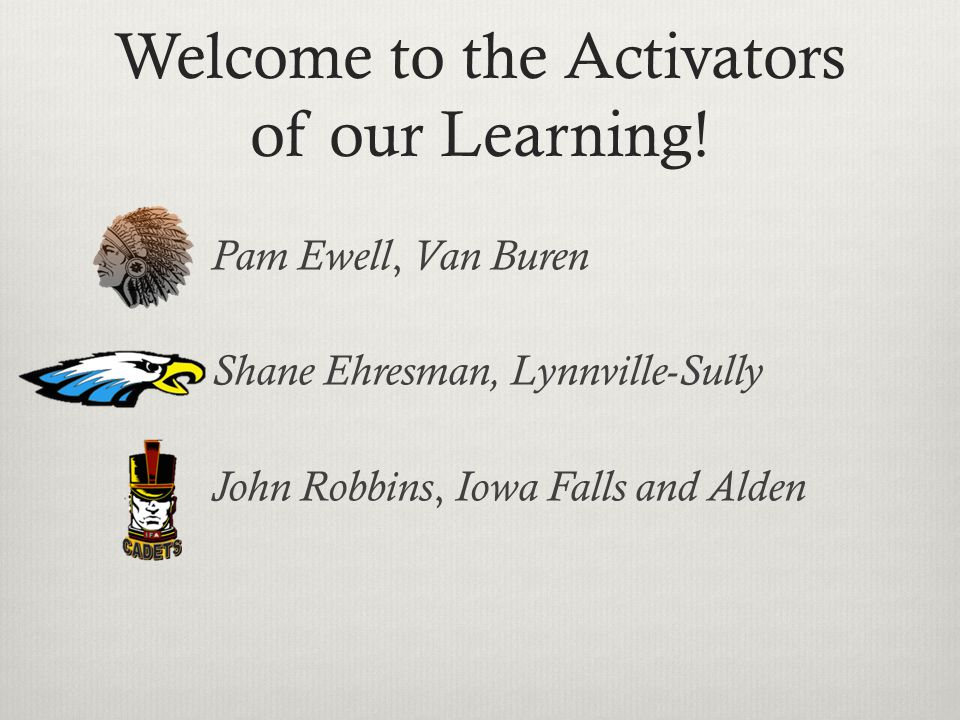Welcome to the Activators of our Learning.