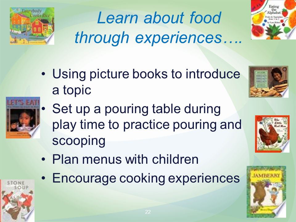 Learn about food through experiences….
