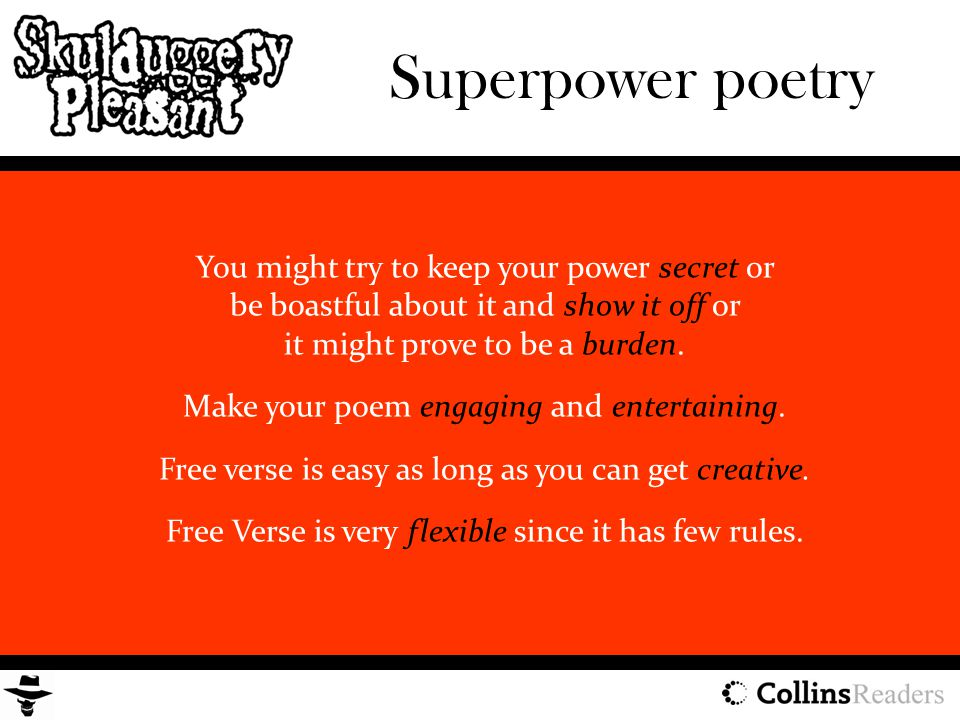 You might try to keep your power secret or be boastful about it and show it off or it might prove to be a burden. Make your poem engaging and entertai