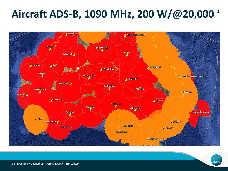 Aircraft ADS-B, 1090 MHz, 200 W/@20,000 ' Spectrum Management: Parkes & ATCA| Erik Lensson 8 |