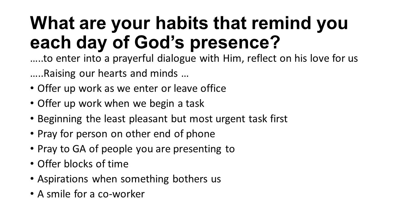 What are your habits that remind you each day of God's presence.