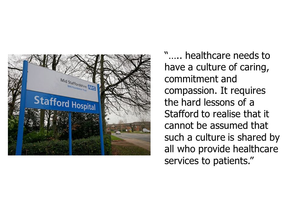 ….. healthcare needs to have a culture of caring, commitment and compassion.