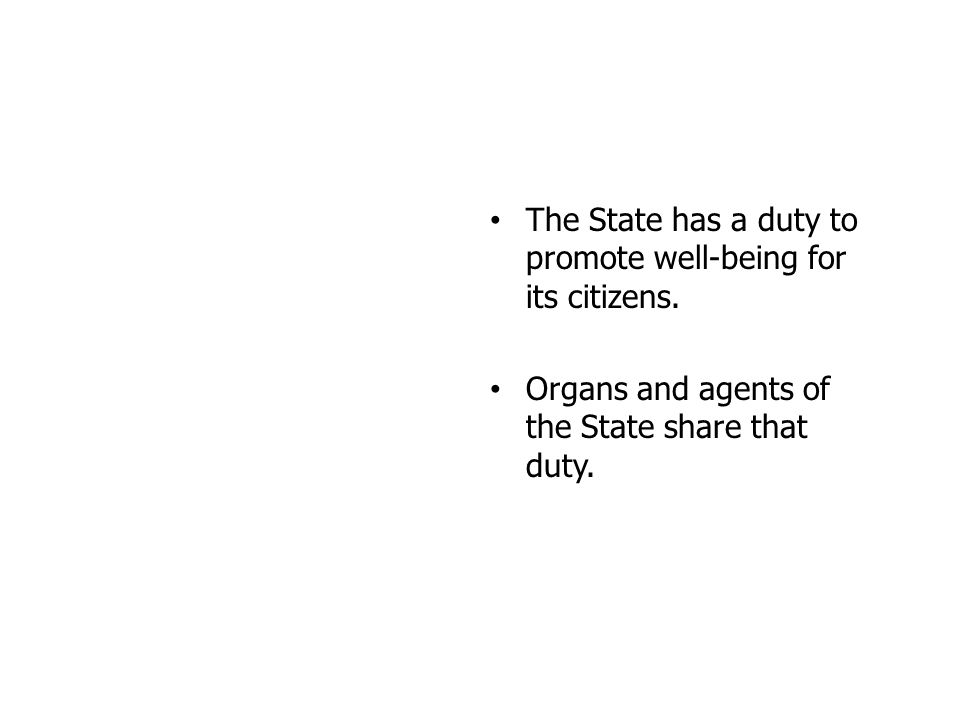The State has a duty to promote well-being for its citizens.